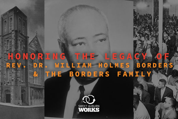 Honoring the Legacy of Rev. Dr. William Holmes Borders & the Borders Family