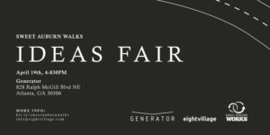 Sweet Auburn Walks: Ideas Fair at Generator @ Generator (Lower Level of Telephone Lofts)