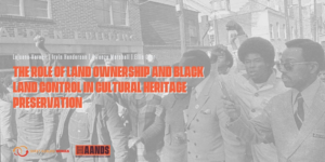 Land ownership and Black land control in cultural heritage preservation